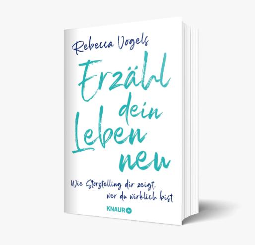 Erzähl dein Leben neu Rebecca Vogels Droemer Knaur